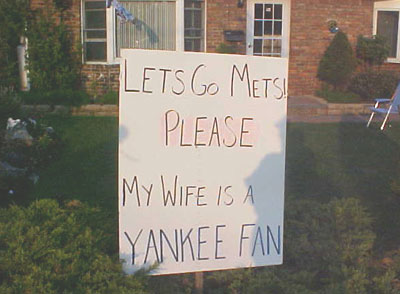 I wouldn't know what it's like to be a Met fan. I'm a fan of that other team in New York. You know, the one with all the World Series titles? The one that plays in the Bronx? Yea, that's them. 21-6. Suck it up, Dad.